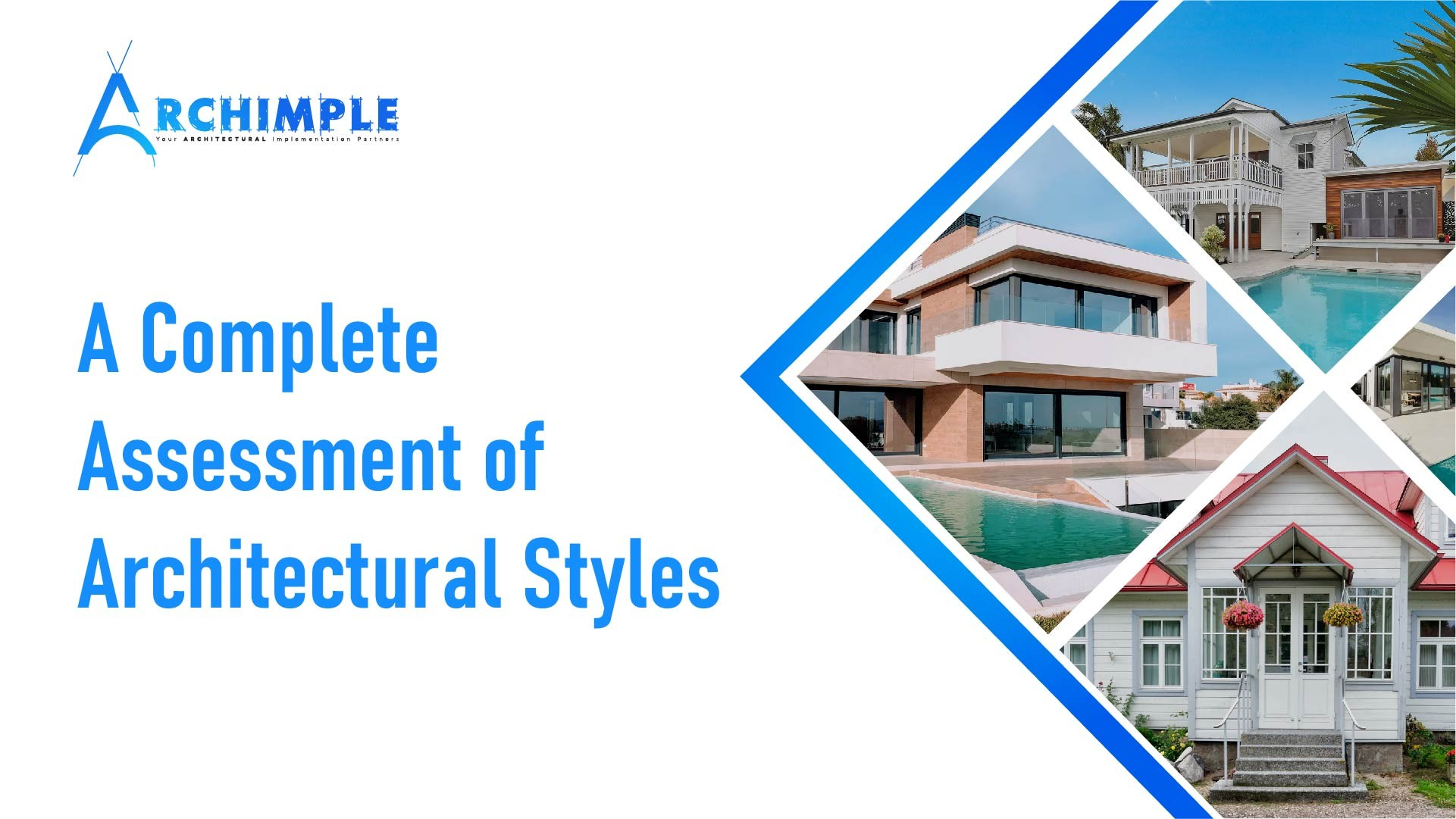 A Complete Assessment of Architectural Styles