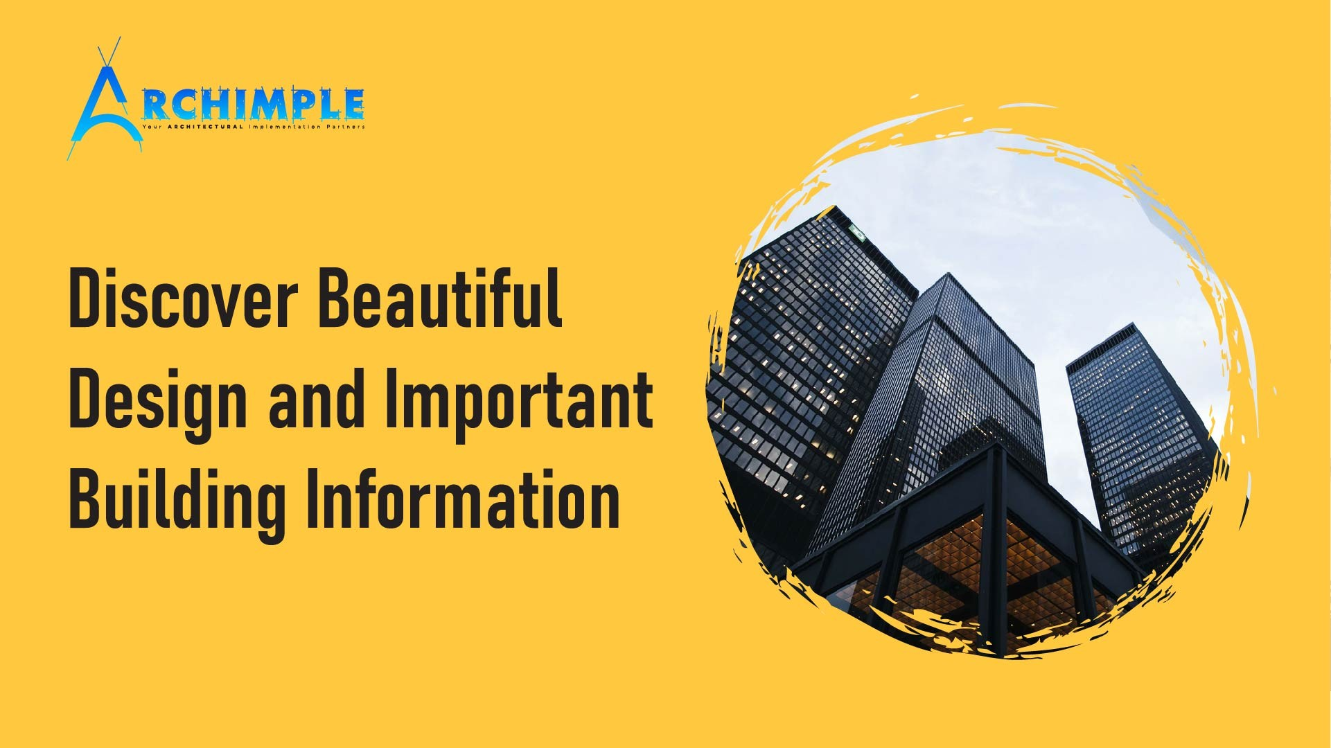 Discover Beautiful Design and Important Building Information