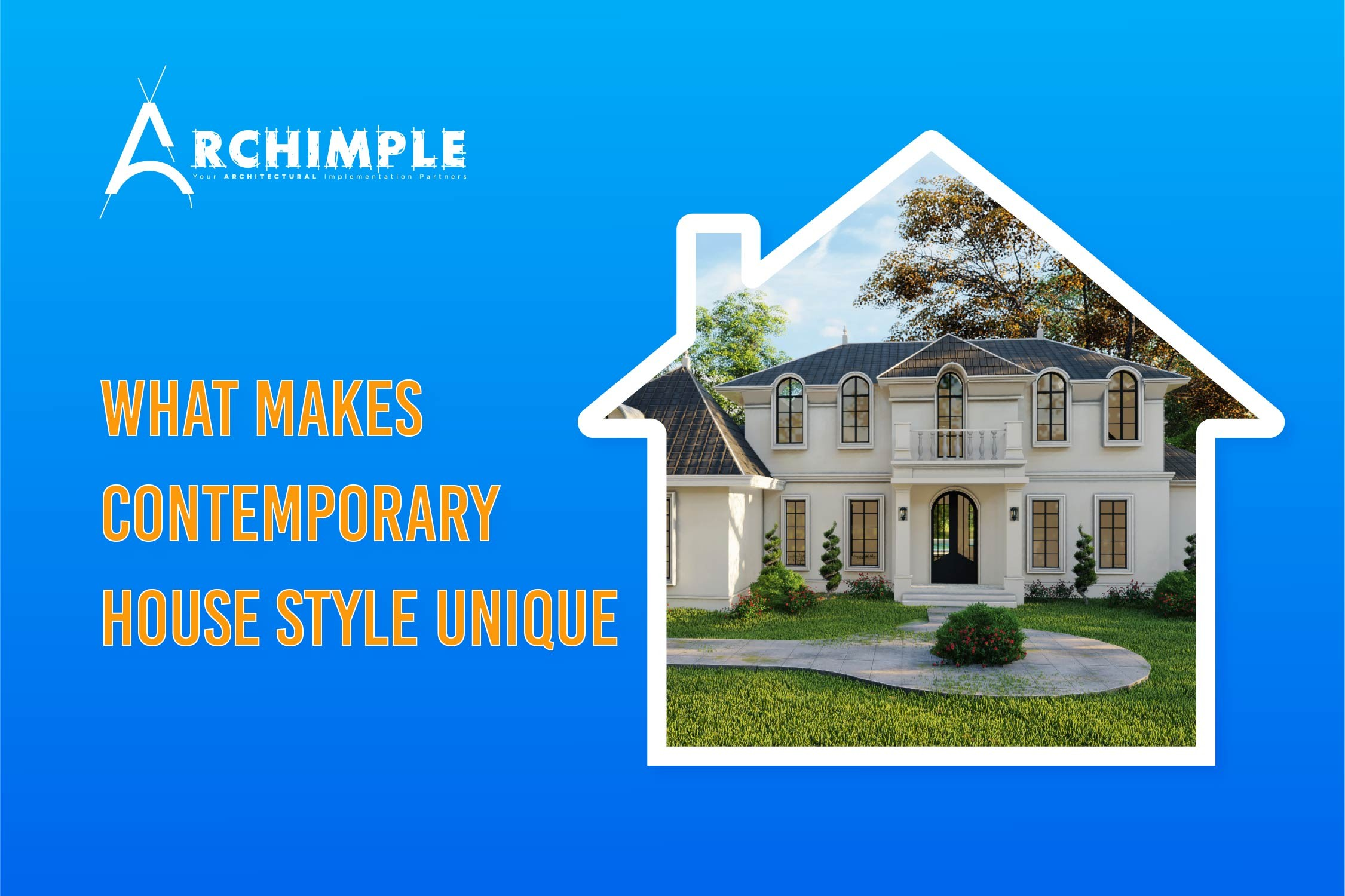 What Makes Contemporary House Style Unique?