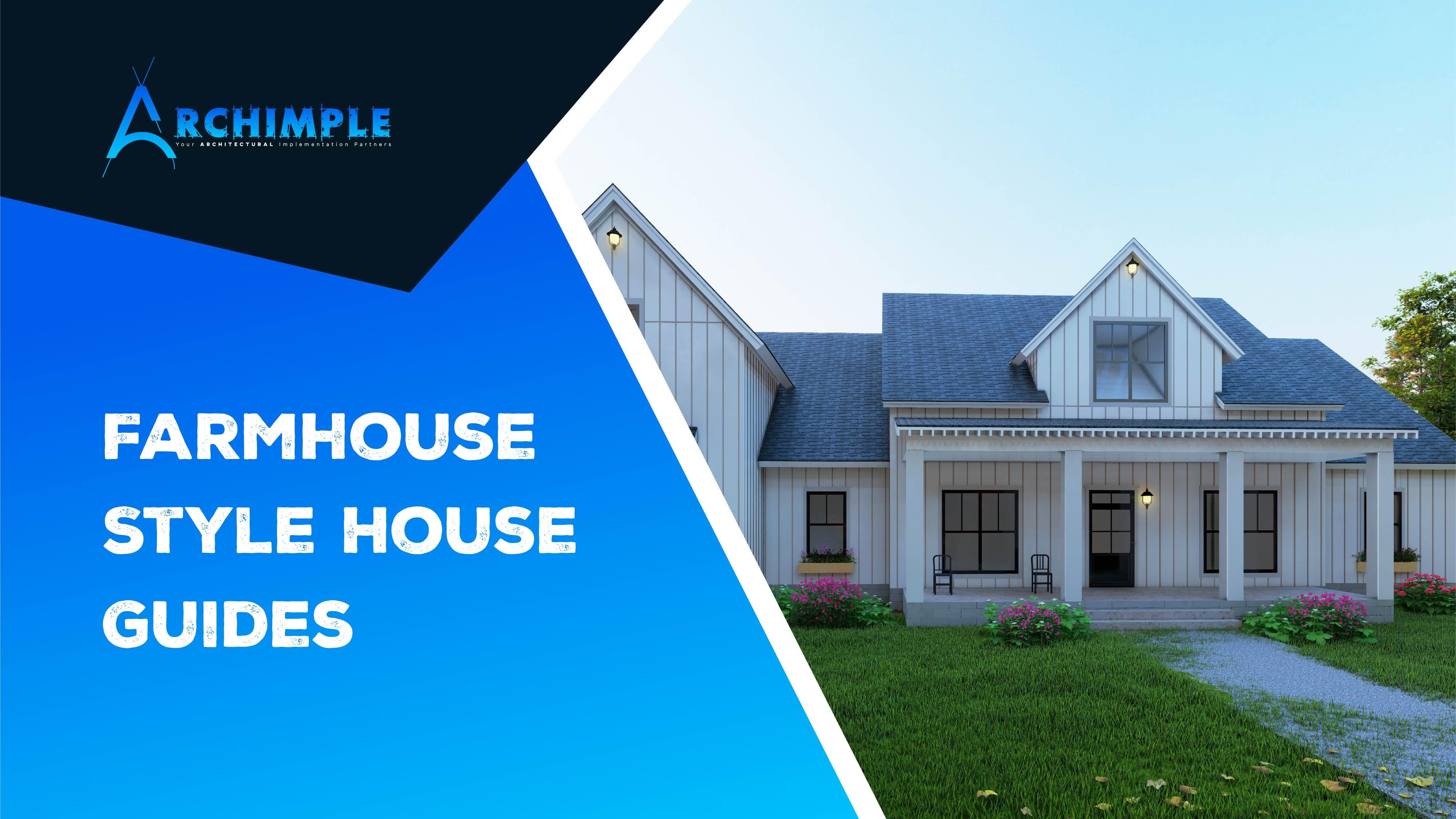 Farmhouse Style House Guides