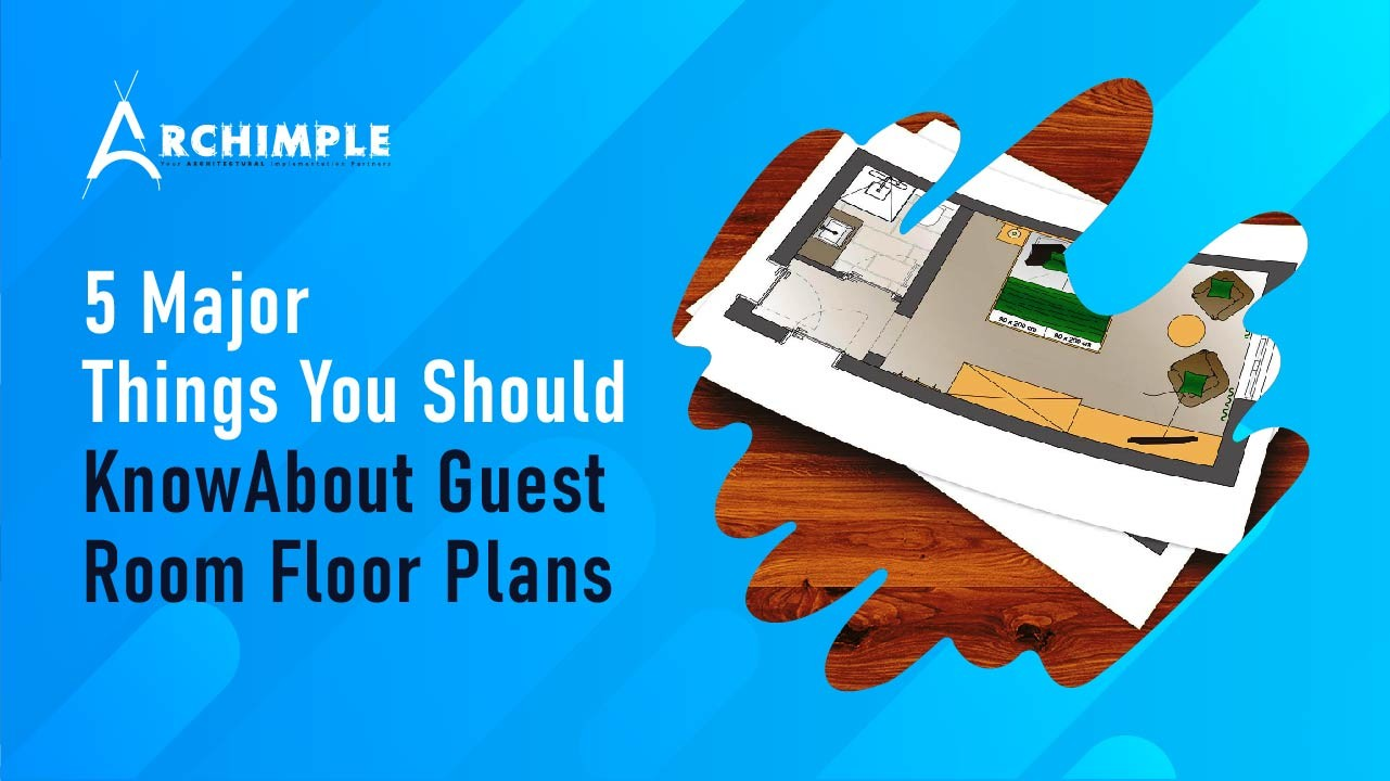 5 Major Things You Should Know about Guest Room Floor Plans