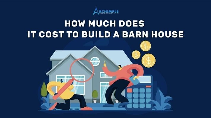 How Much Does It Cost To Build a Barn Styles House
